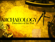 Archaeology: Detecties of the Past