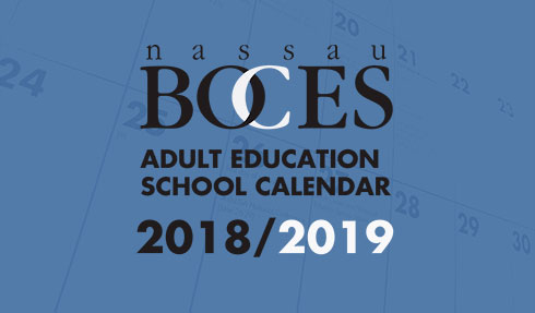 Nassau BOCES Adult Education School Calendar 2018/2019