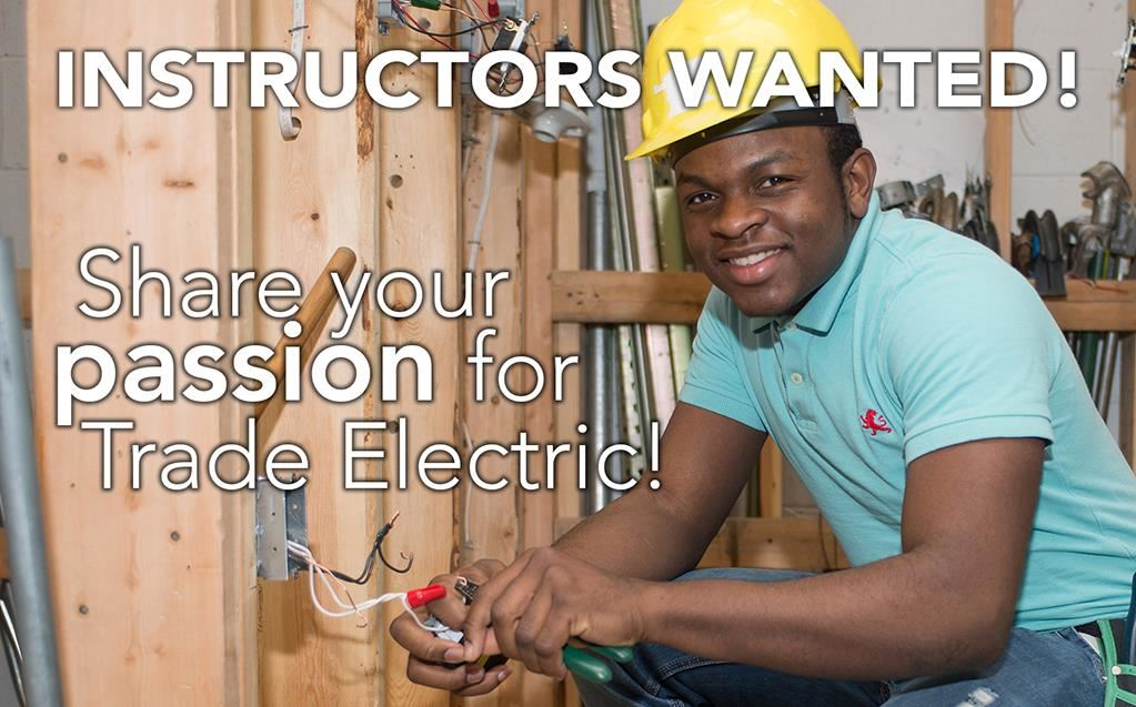 Instructors wanted! Share your passion for trade electric!