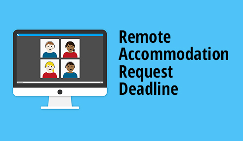 Remote Accommodation Request Deadline